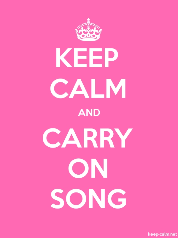 KEEP CALM AND CARRY ON SONG - white/pink - Default (600x800)