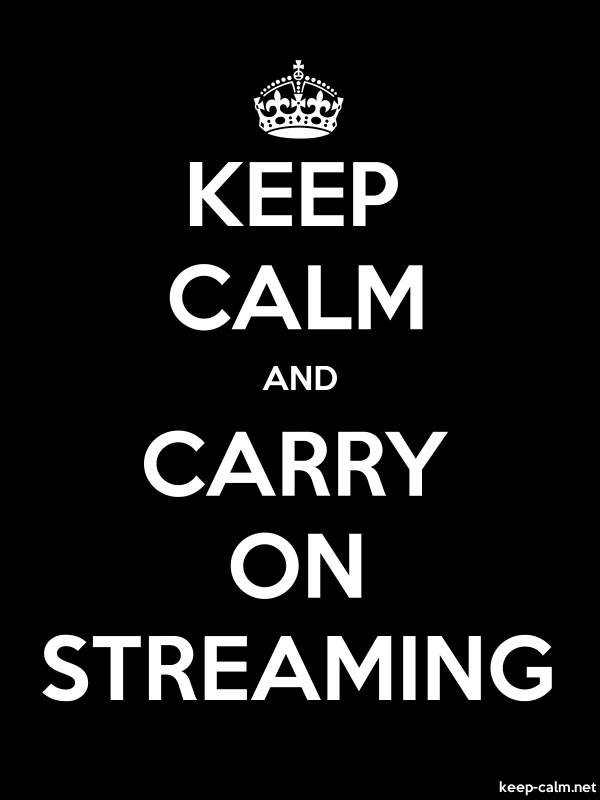 KEEP CALM AND CARRY ON STREAMING - white/black - Default (600x800)