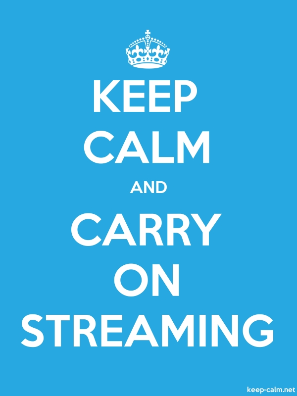 KEEP CALM AND CARRY ON STREAMING - white/blue - Default (600x800)