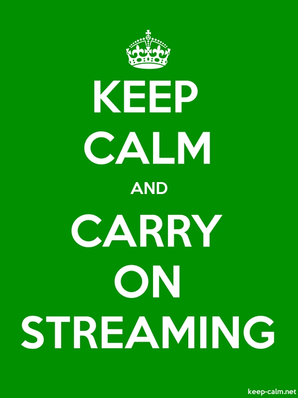 KEEP CALM AND CARRY ON STREAMING - white/green - Default (600x800)