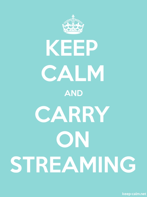 KEEP CALM AND CARRY ON STREAMING - white/lightblue - Default (600x800)
