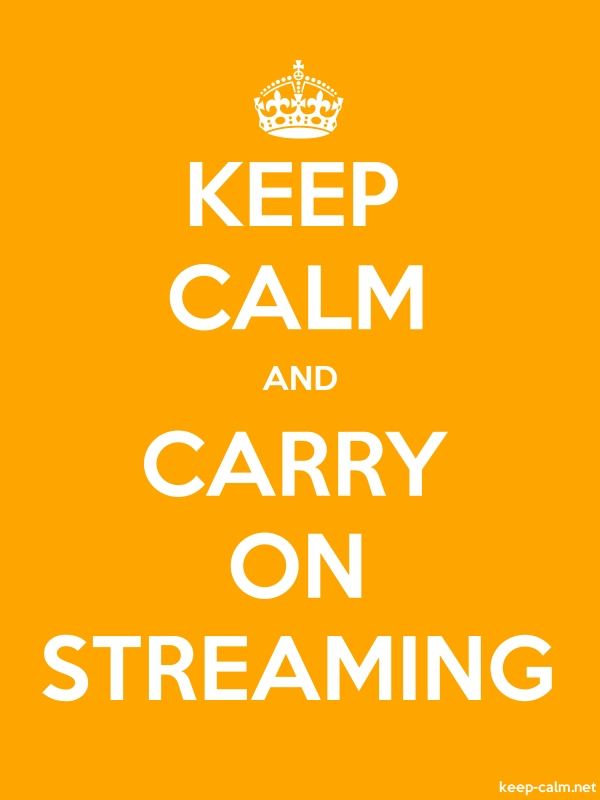KEEP CALM AND CARRY ON STREAMING - white/orange - Default (600x800)
