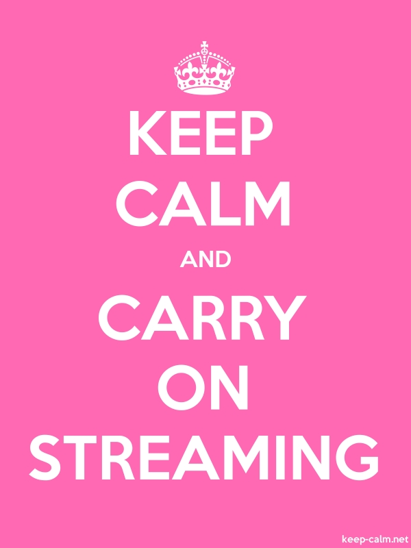 KEEP CALM AND CARRY ON STREAMING - white/pink - Default (600x800)