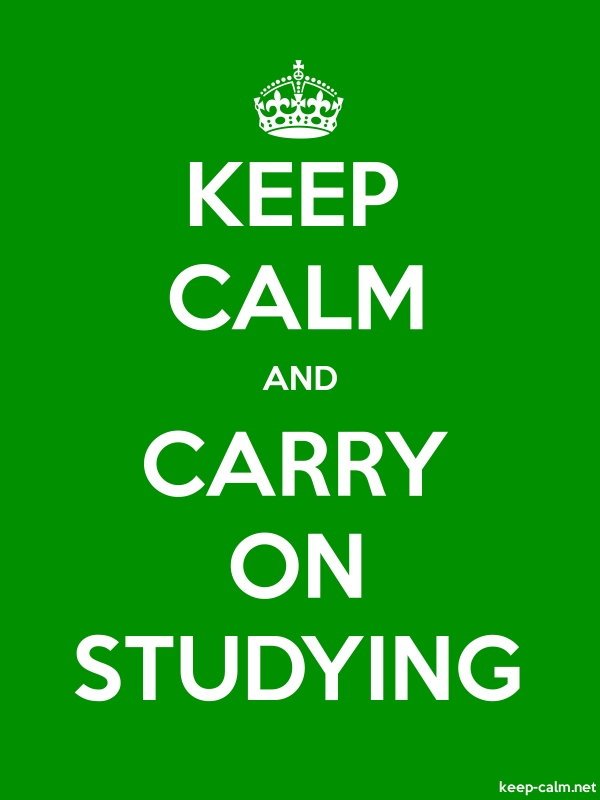 KEEP CALM AND CARRY ON STUDYING - white/green - Default (600x800)