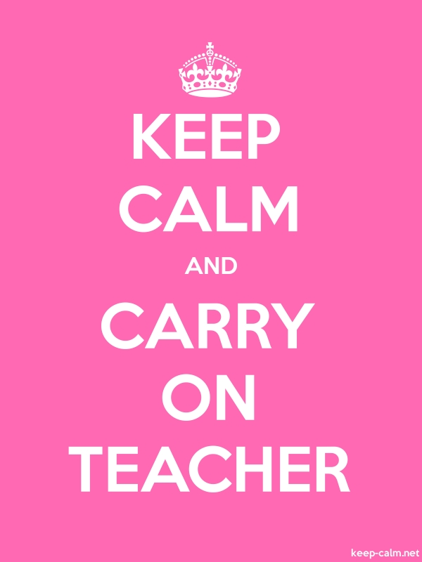 KEEP CALM AND CARRY ON TEACHER - white/pink - Default (600x800)