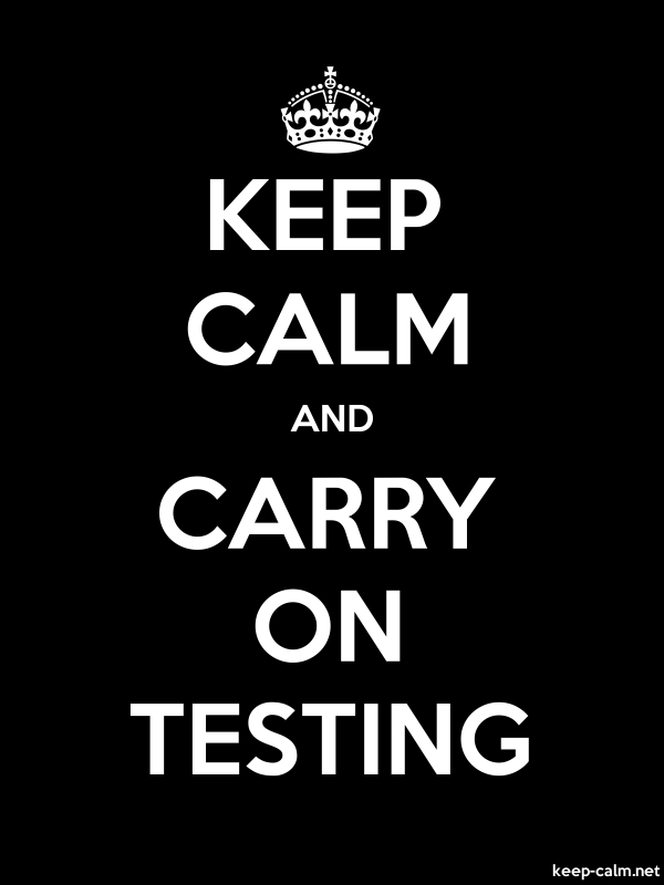 KEEP CALM AND CARRY ON TESTING - white/black - Default (600x800)