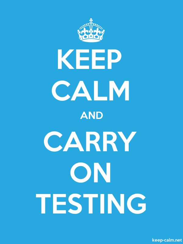 KEEP CALM AND CARRY ON TESTING - white/blue - Default (600x800)