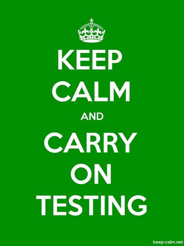 KEEP CALM AND CARRY ON TESTING - white/green - Default (600x800)