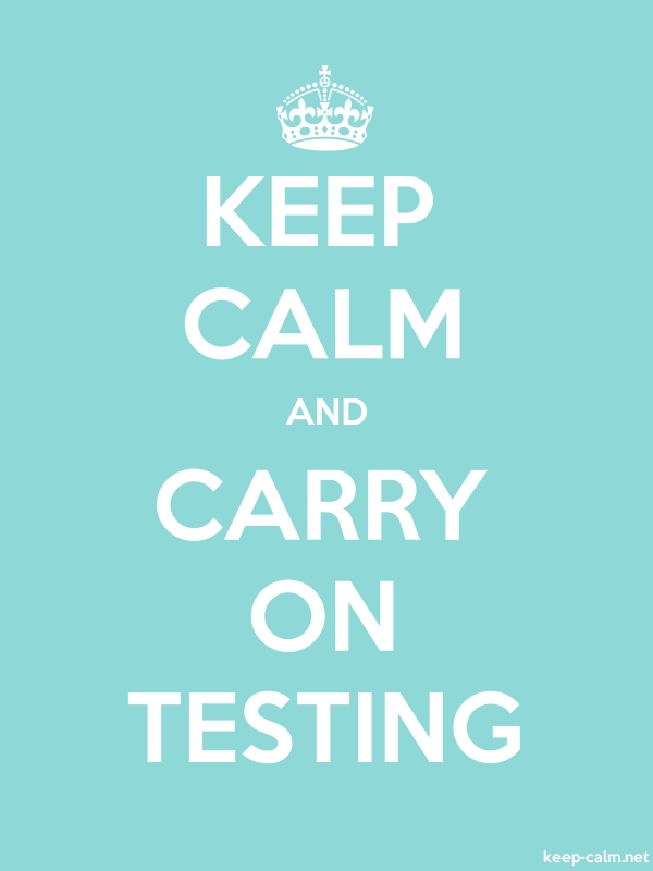 KEEP CALM AND CARRY ON TESTING - white/lightblue - Default (600x800)