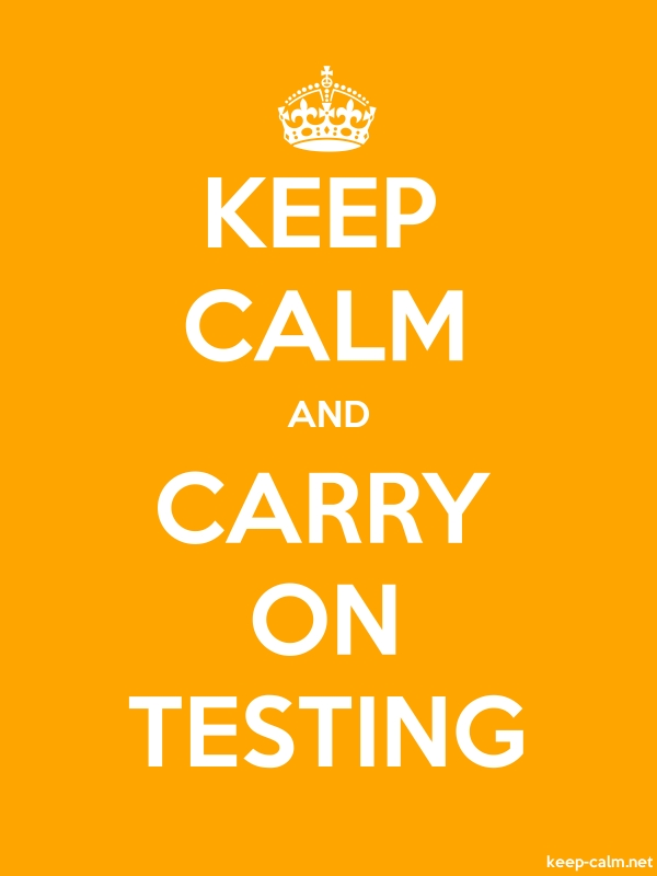 KEEP CALM AND CARRY ON TESTING - white/orange - Default (600x800)