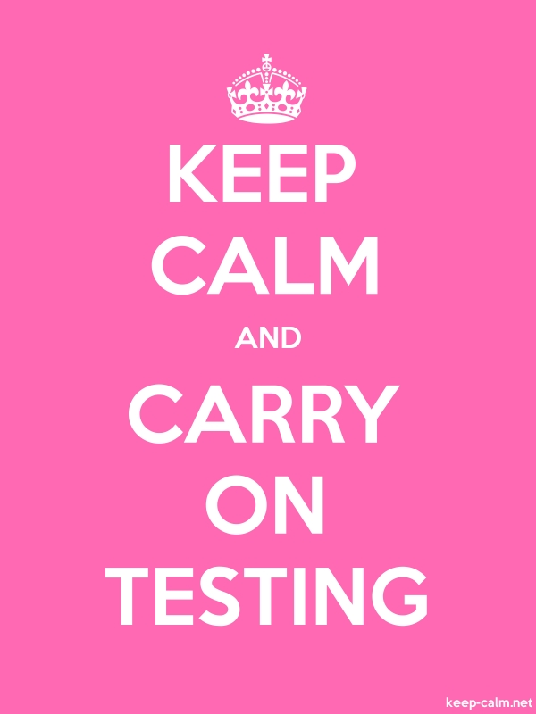 KEEP CALM AND CARRY ON TESTING - white/pink - Default (600x800)