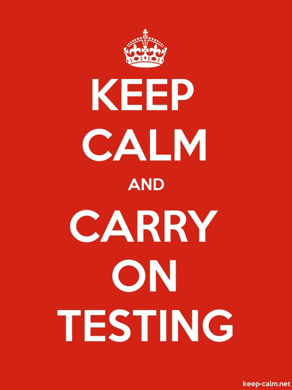 KEEP CALM AND CARRY ON TESTING - white/red - Default (600x800)