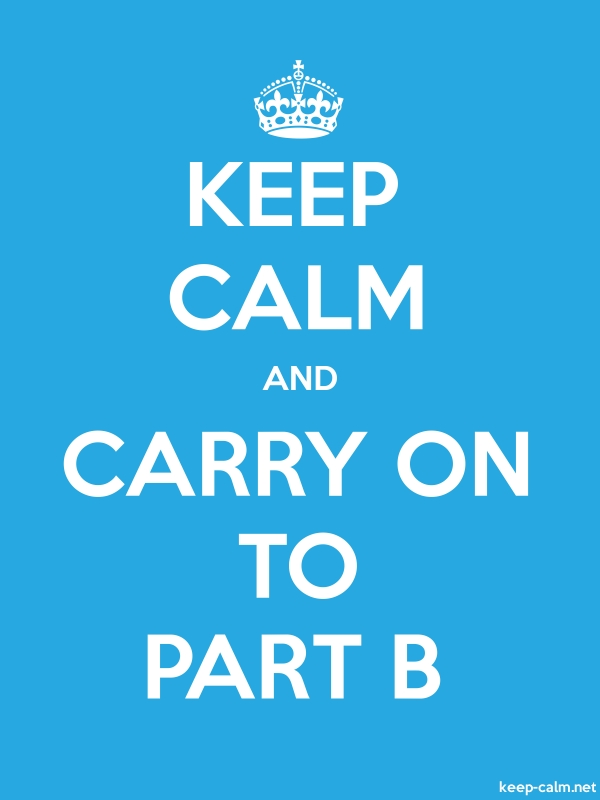KEEP CALM AND CARRY ON TO PART B - white/blue - Default (600x800)