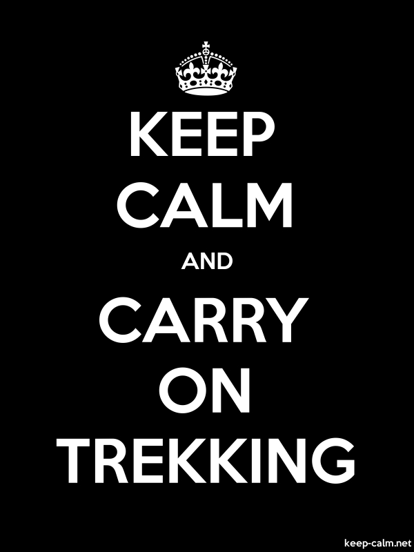 KEEP CALM AND CARRY ON TREKKING - white/black - Default (600x800)