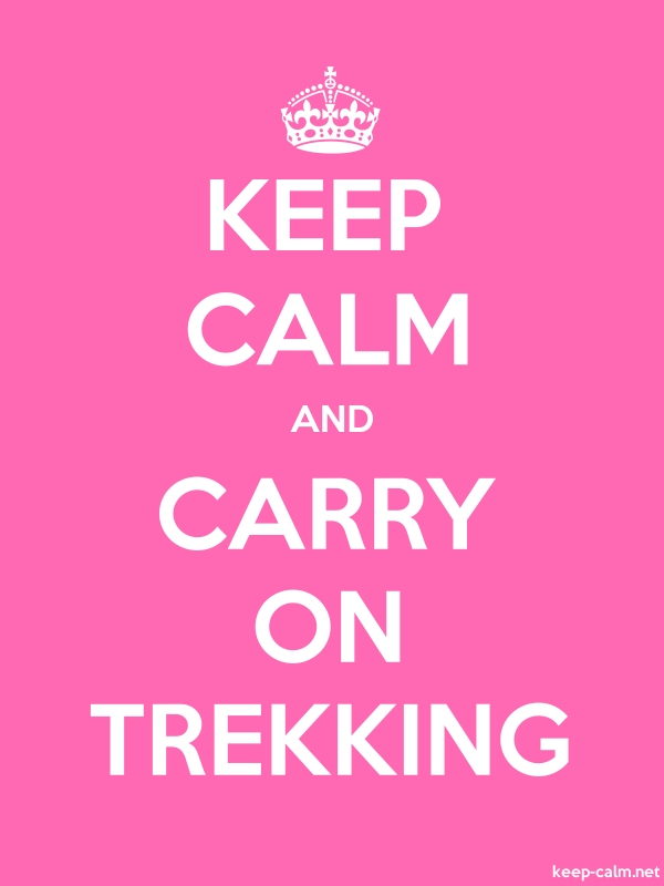 KEEP CALM AND CARRY ON TREKKING - white/pink - Default (600x800)