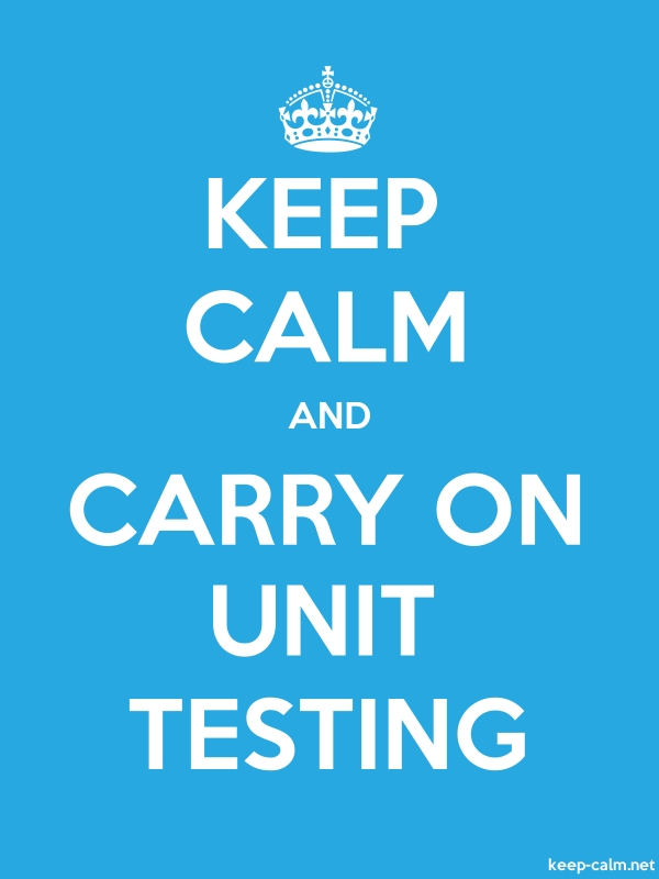 KEEP CALM AND CARRY ON UNIT TESTING - white/blue - Default (600x800)