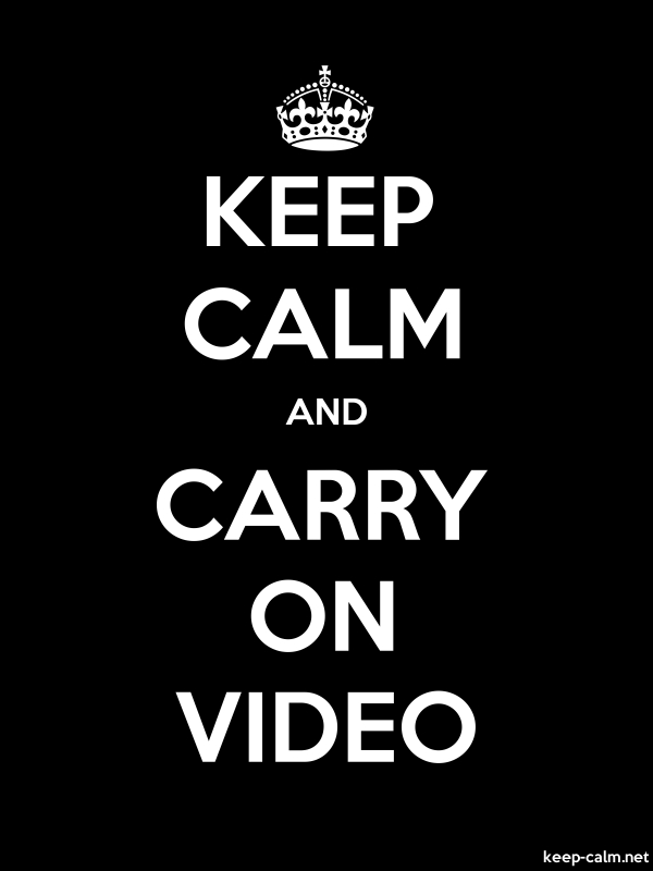 KEEP CALM AND CARRY ON VIDEO - white/black - Default (600x800)