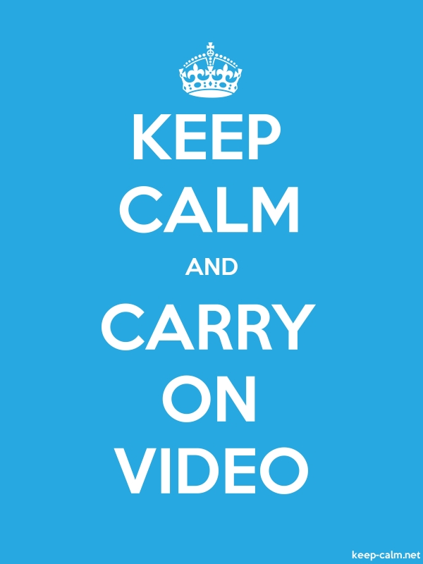 KEEP CALM AND CARRY ON VIDEO - white/blue - Default (600x800)
