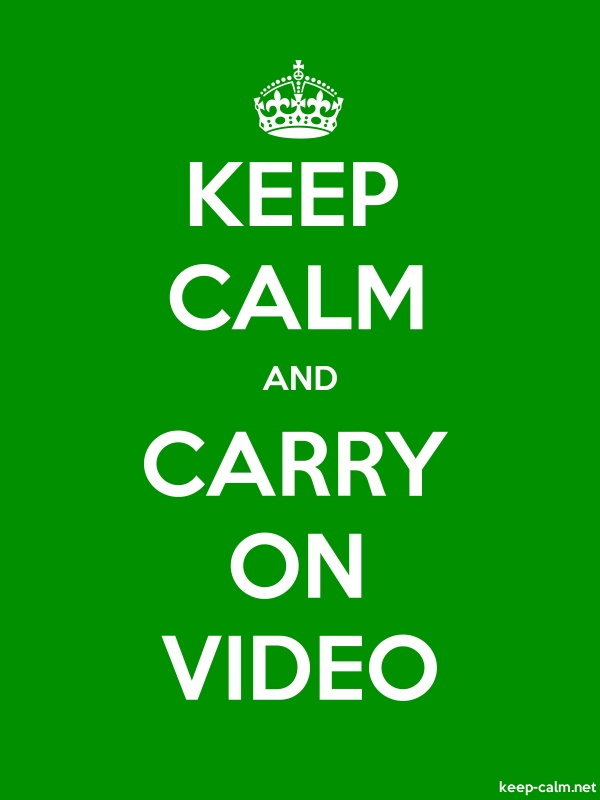 KEEP CALM AND CARRY ON VIDEO - white/green - Default (600x800)