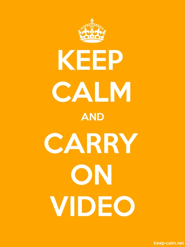 KEEP CALM AND CARRY ON VIDEO - white/orange - Default (600x800)