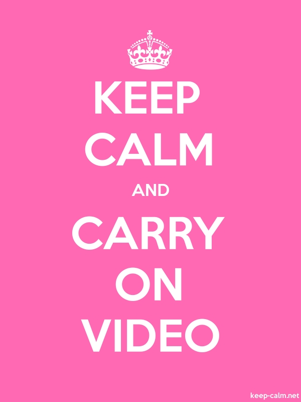 KEEP CALM AND CARRY ON VIDEO - white/pink - Default (600x800)