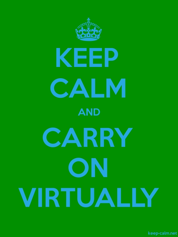KEEP CALM AND CARRY ON VIRTUALLY - blue/green - Default (600x800)