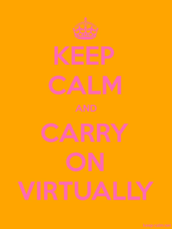KEEP CALM AND CARRY ON VIRTUALLY - pink/orange - Default (600x800)