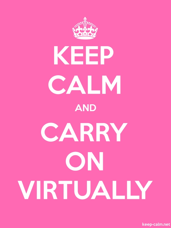 KEEP CALM AND CARRY ON VIRTUALLY - white/pink - Default (600x800)
