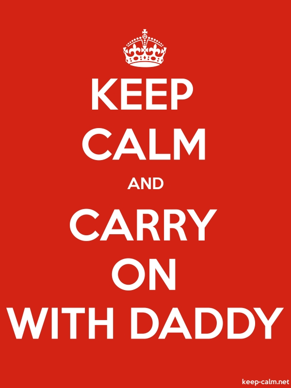 KEEP CALM AND CARRY ON WITH DADDY - white/red - Default (600x800)
