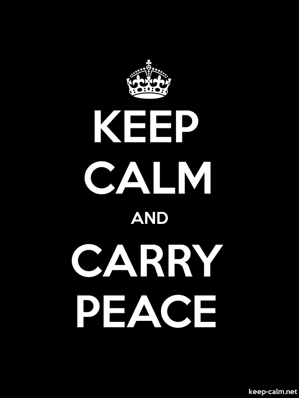 KEEP CALM AND CARRY PEACE - white/black - Default (600x800)