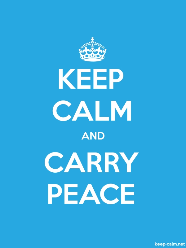 KEEP CALM AND CARRY PEACE - white/blue - Default (600x800)