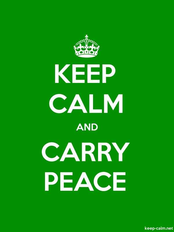 KEEP CALM AND CARRY PEACE - white/green - Default (600x800)