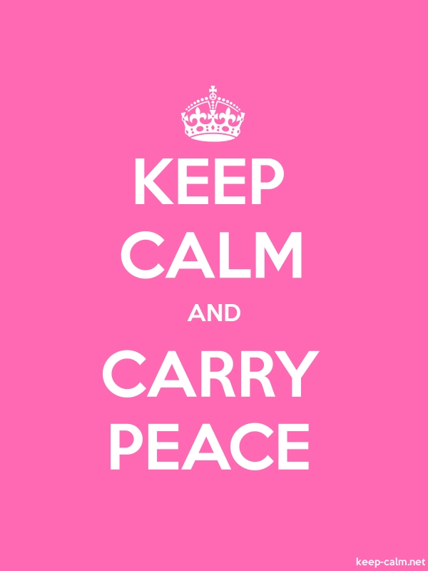 KEEP CALM AND CARRY PEACE - white/pink - Default (600x800)