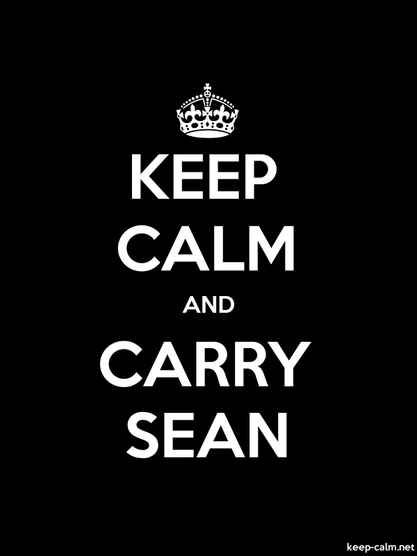 KEEP CALM AND CARRY SEAN - white/black - Default (600x800)