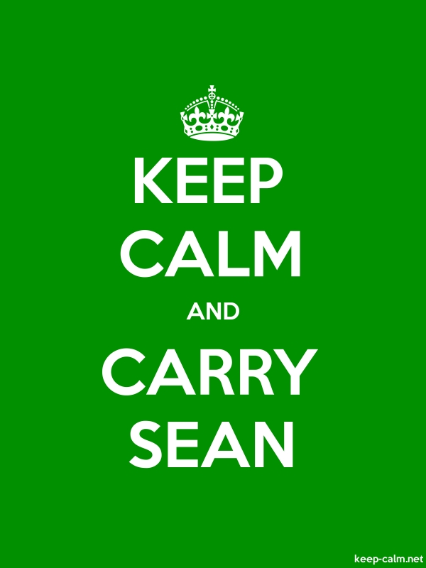 KEEP CALM AND CARRY SEAN - white/green - Default (600x800)