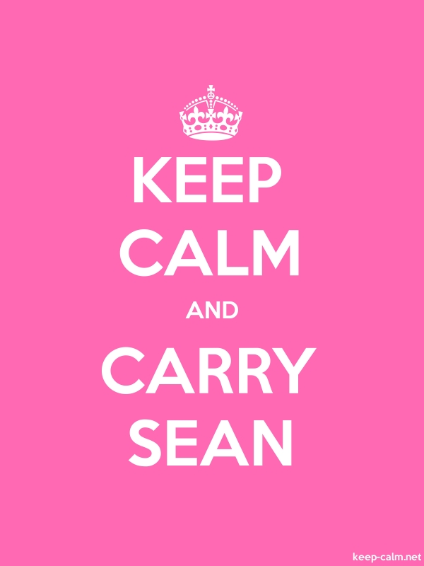KEEP CALM AND CARRY SEAN - white/pink - Default (600x800)