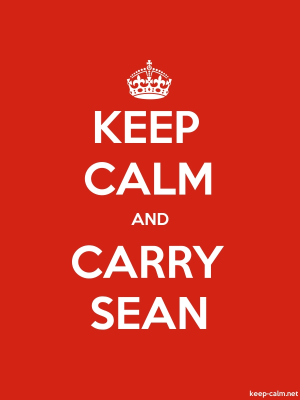 KEEP CALM AND CARRY SEAN - white/red - Default (600x800)