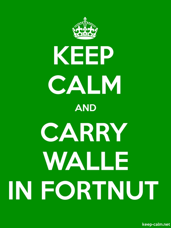 KEEP CALM AND CARRY WALLE IN FORTNUT - white/green - Default (600x800)