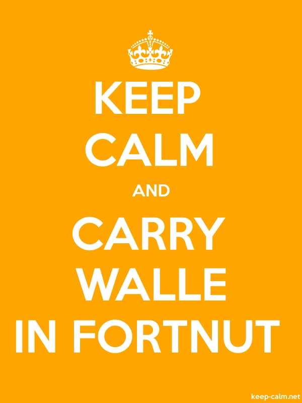 KEEP CALM AND CARRY WALLE IN FORTNUT - white/orange - Default (600x800)