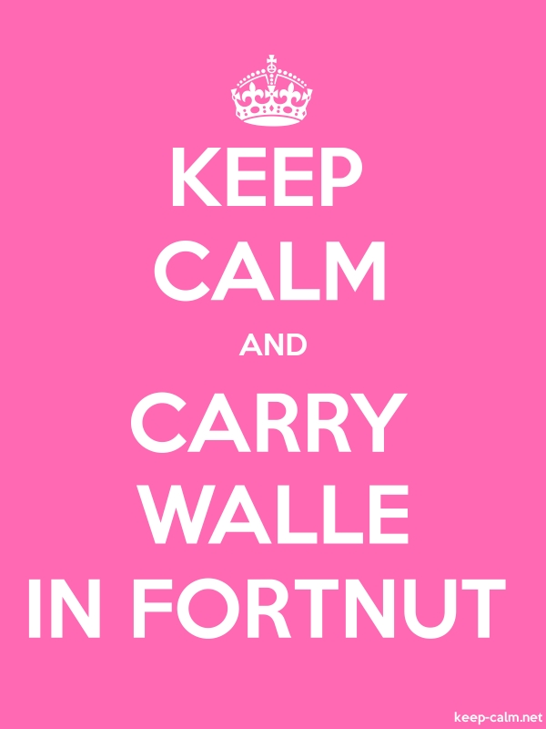 KEEP CALM AND CARRY WALLE IN FORTNUT - white/pink - Default (600x800)