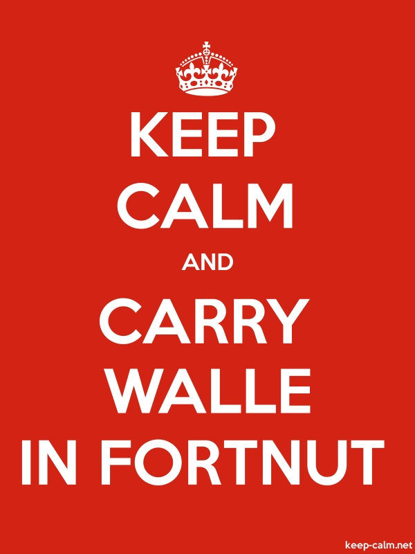 KEEP CALM AND CARRY WALLE IN FORTNUT - white/red - Default (600x800)