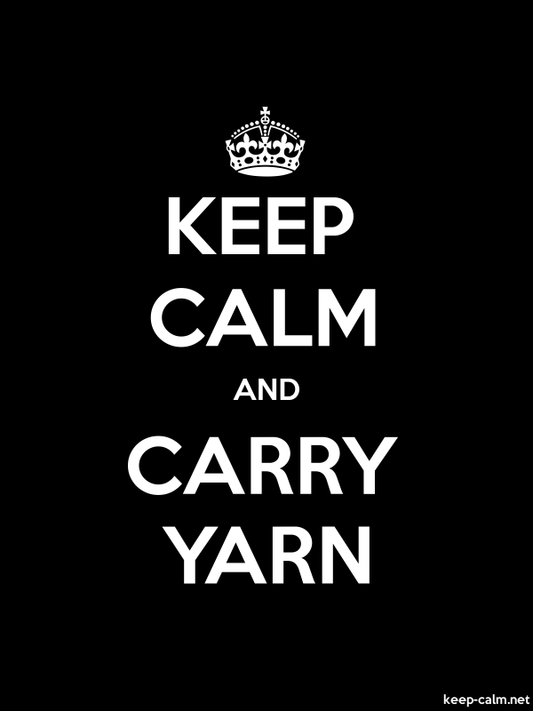 KEEP CALM AND CARRY YARN - white/black - Default (600x800)