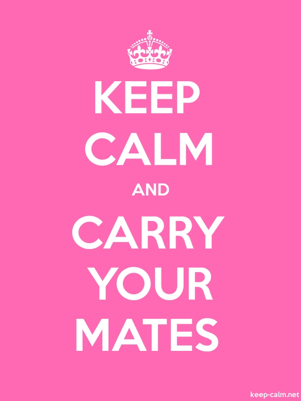 KEEP CALM AND CARRY YOUR MATES - white/pink - Default (600x800)