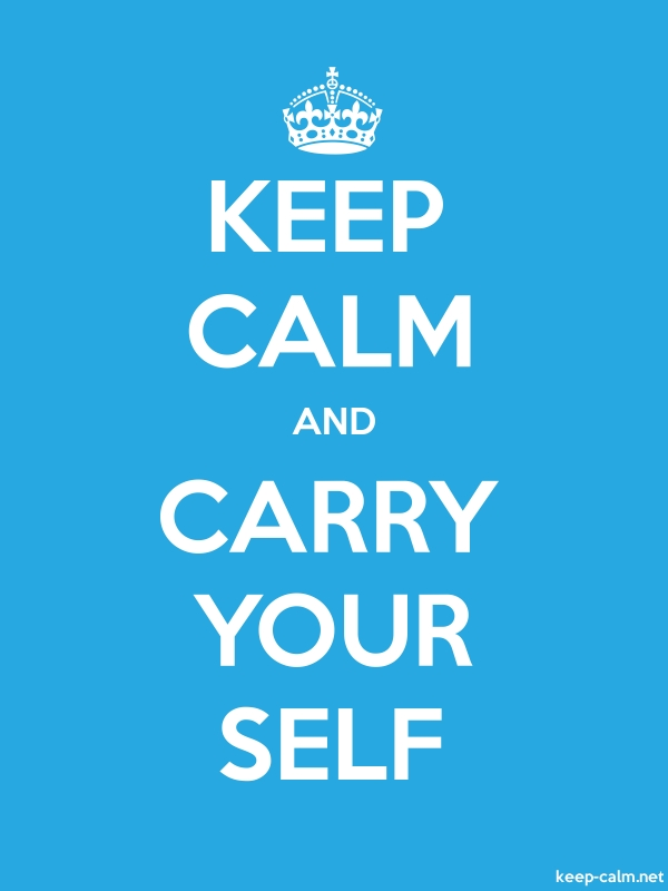 KEEP CALM AND CARRY YOUR SELF - white/blue - Default (600x800)