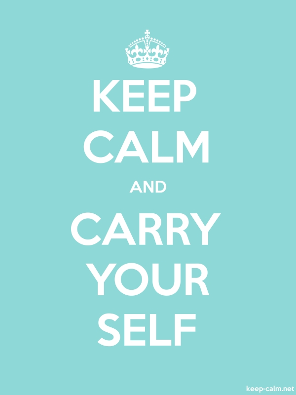 KEEP CALM AND CARRY YOUR SELF - white/lightblue - Default (600x800)