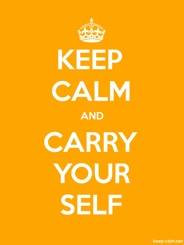 KEEP CALM AND CARRY YOUR SELF - white/orange - Default (600x800)
