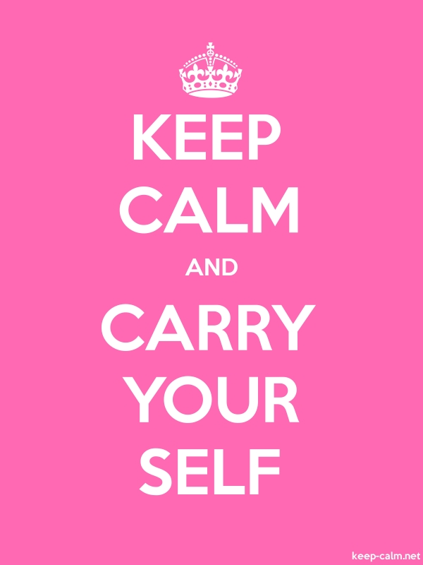KEEP CALM AND CARRY YOUR SELF - white/pink - Default (600x800)