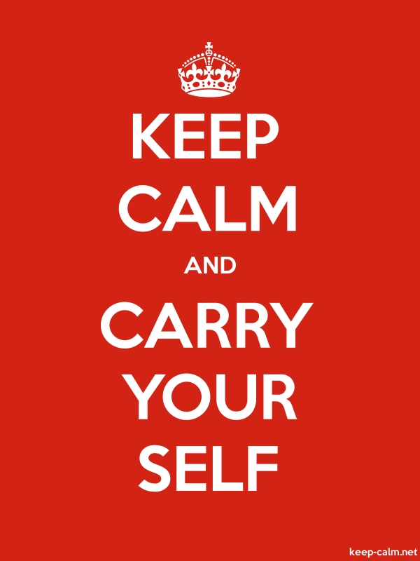 KEEP CALM AND CARRY YOUR SELF - white/red - Default (600x800)