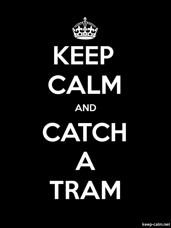 KEEP CALM AND CATCH A TRAM - white/black - Default (600x800)