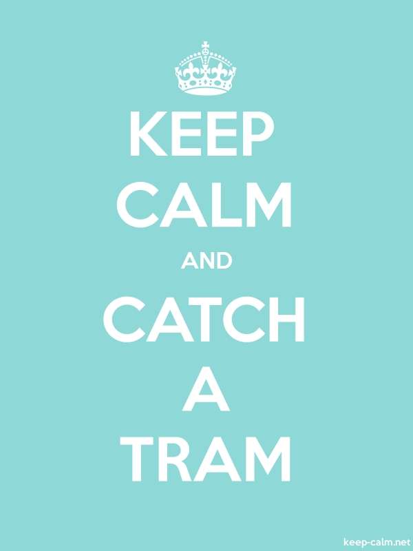 KEEP CALM AND CATCH A TRAM - white/lightblue - Default (600x800)